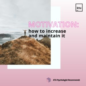 Motivation: how to increase and maintain it